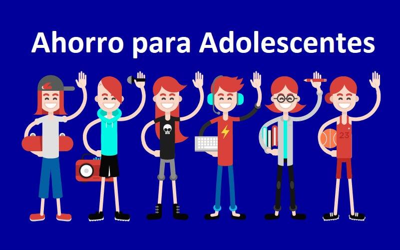 ahorro para adolescentes Consejos de ahorro para adolescentes